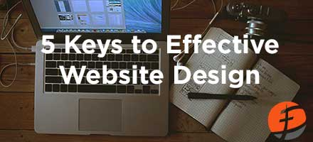 5 Keys To Effective Website Design