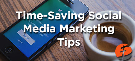 Time-Saving Social Media Marketing Tips